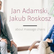 Jan Adamski and Jakub Roskosz about massage chairs